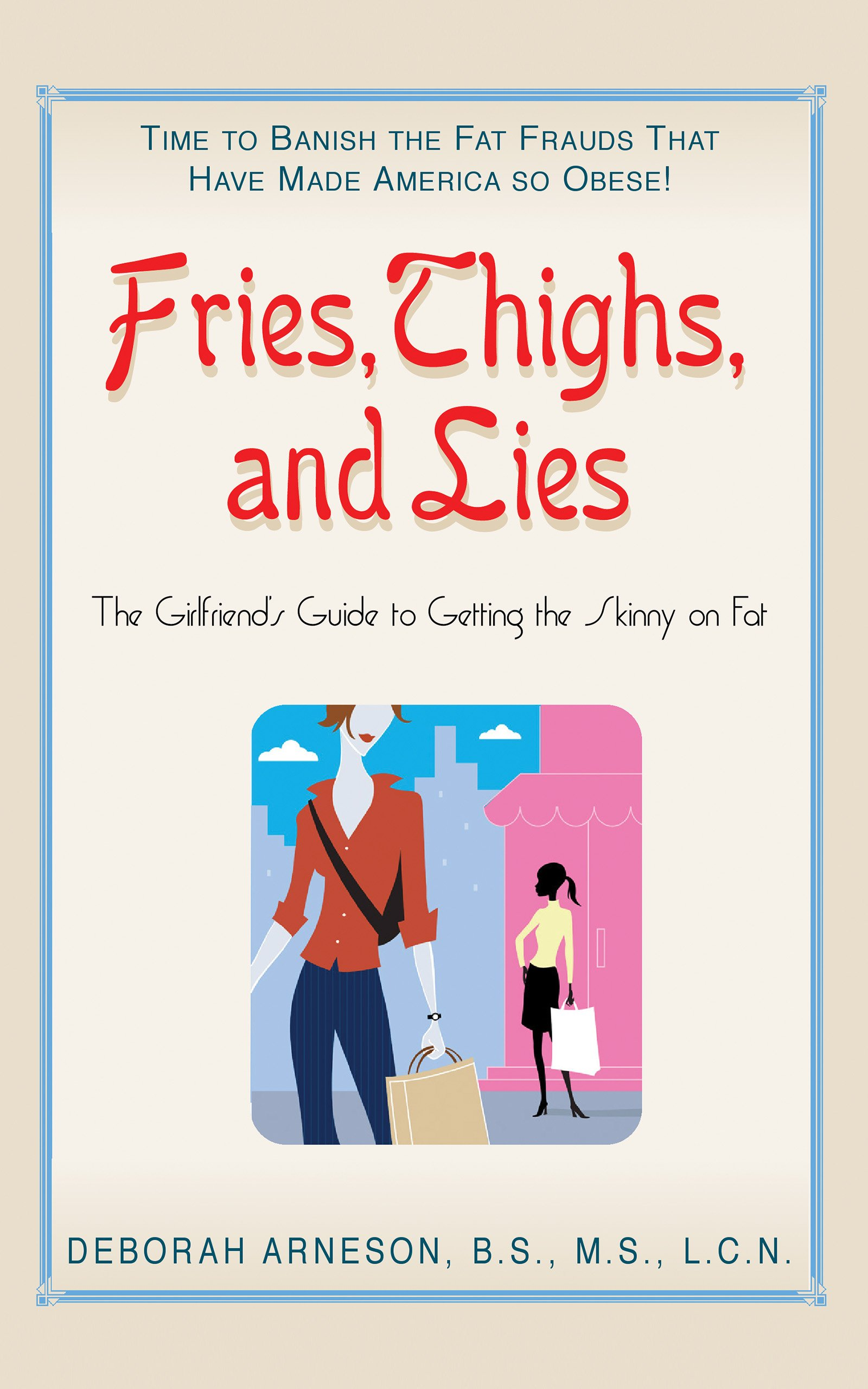Fries, Thighs and Lies